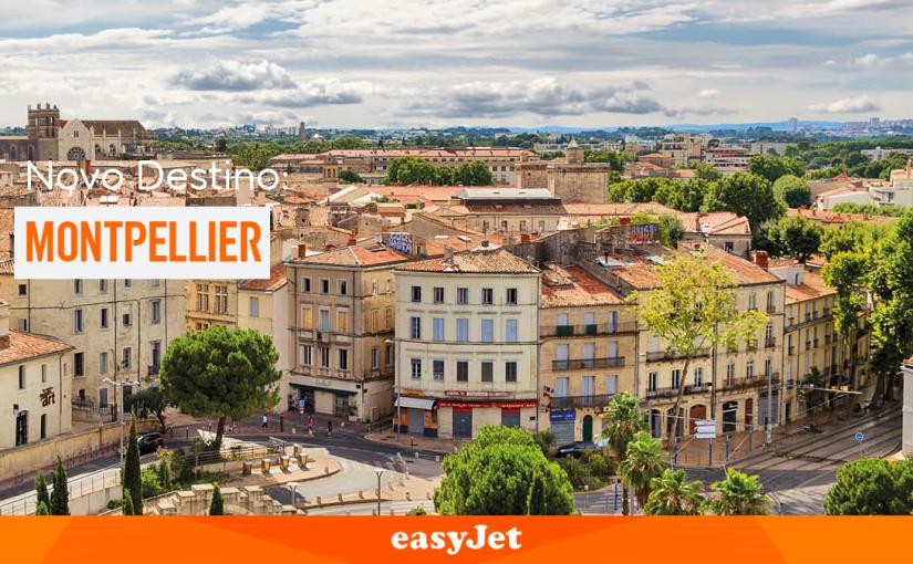 Montpellier é o novo destino da easyJet a partir deDezembro